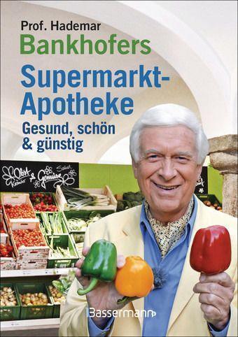 Buch: Prof. Hademar Bankhofers Supermarkt-Apotheke